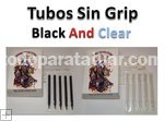 Tubos Des. S/Grip Blk and Clear